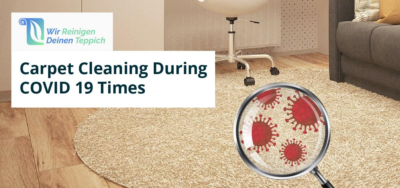 Carpet Cleaning During Covid-19 Times