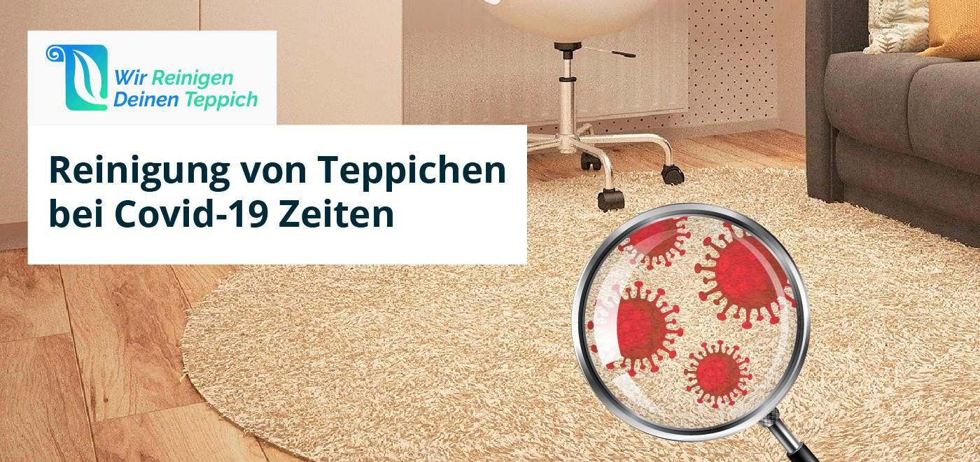 Reinigung von Teppichen bei Covid-19 Zeiten