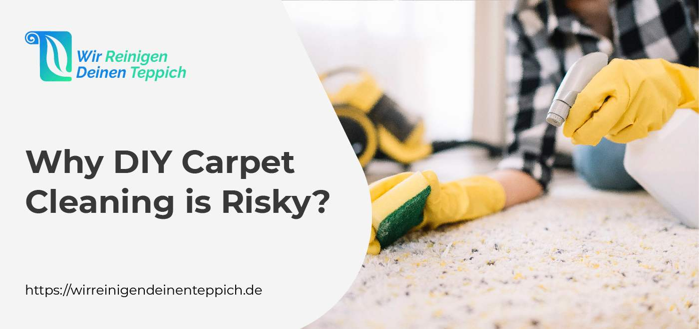 Why DIY Carpet Cleaning is Risky?