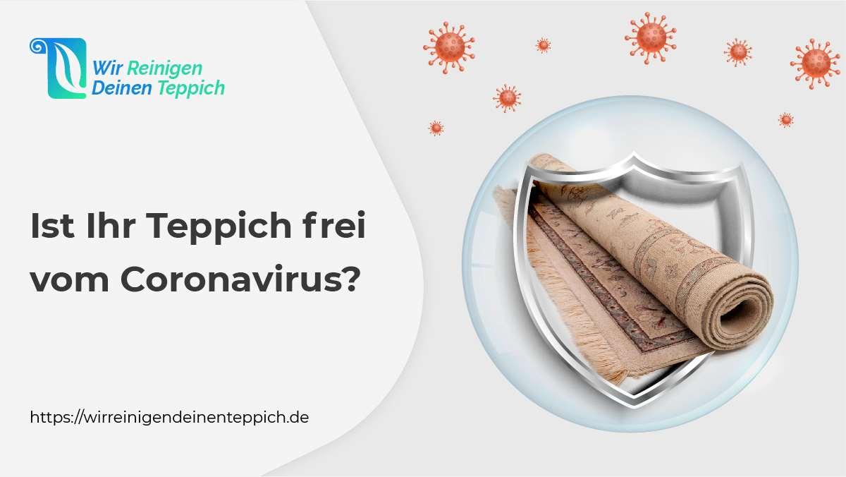 Ist Ihr Teppich frei vom Coronavirus?