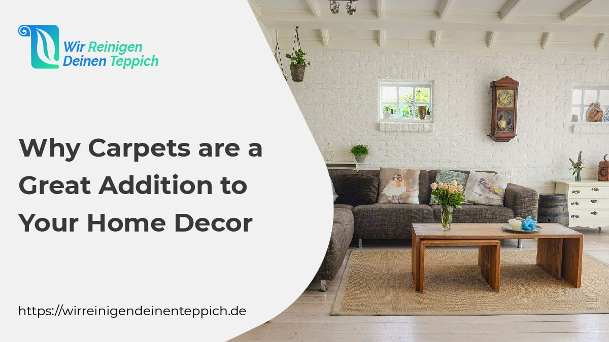 Why Carpets are a Great Addition to Your Home Decor