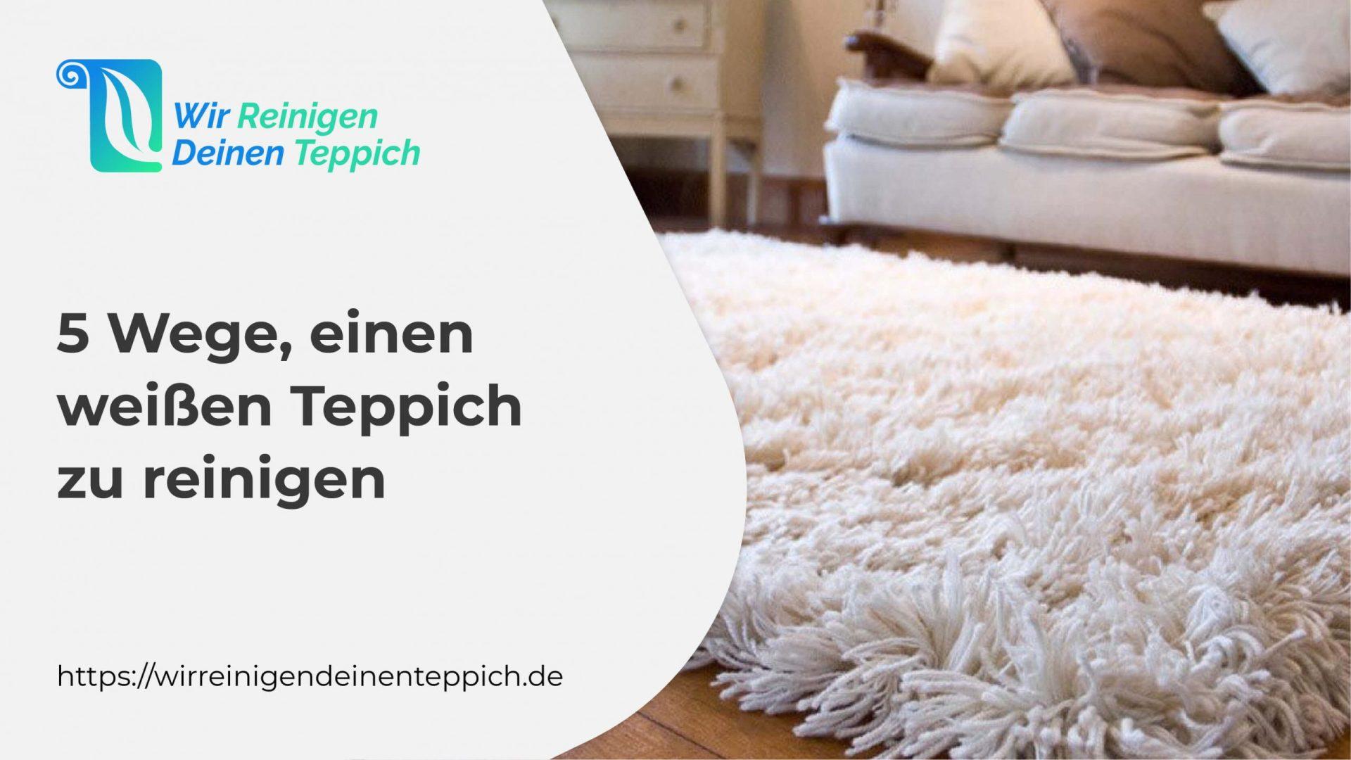 5 Wege, einen weißen Teppich zu reinigen
